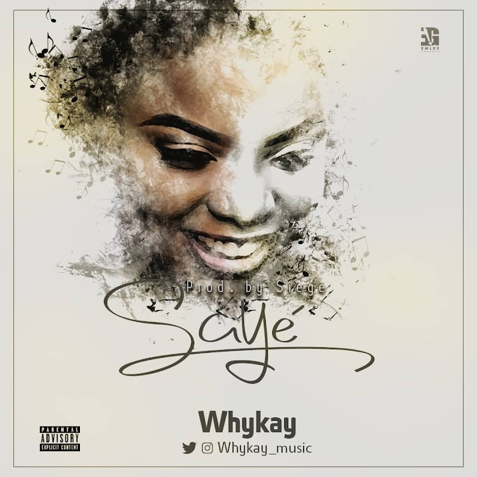 DOWNLOAD MP3: Whykay – SAYÉ (Prod. By Siege) | @Whykay_music