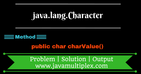 java.lang.Character.charValue()