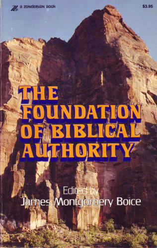 James Montgomery Boice-The Foundation Of Biblical Authority-