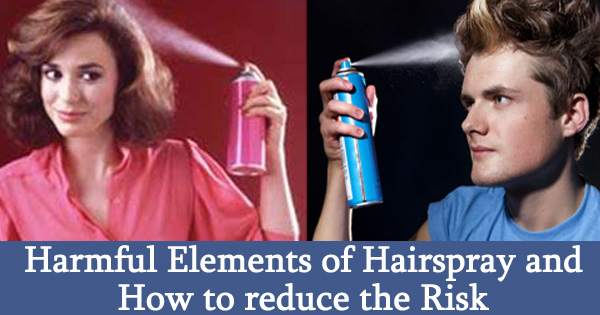 Harmful Elements of Hairspray and How to reduce the Risk