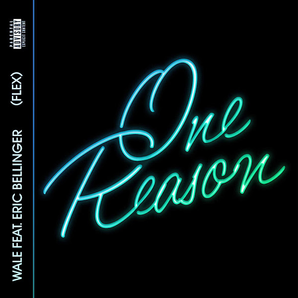 Wale - One Reason (Flex) [feat. Eric Bellinger] - Single Cover