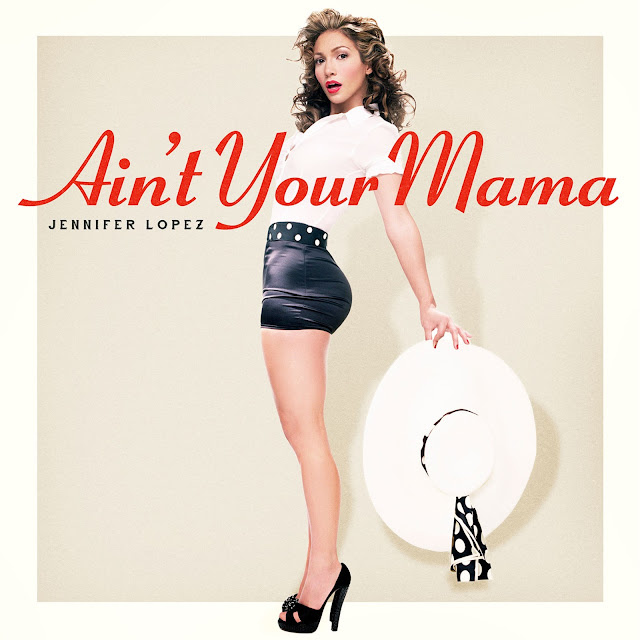 "Escucha ""Ain't Your Mama"", el nuevo sencillo de Jennifer López."