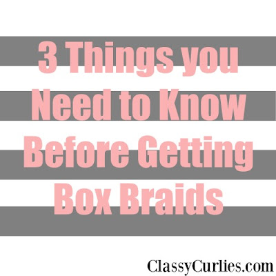 3 Things to know before getting box braids - ClassyCurlies