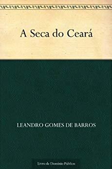 A Seca do Ceará - Leandro Gomes de Barros