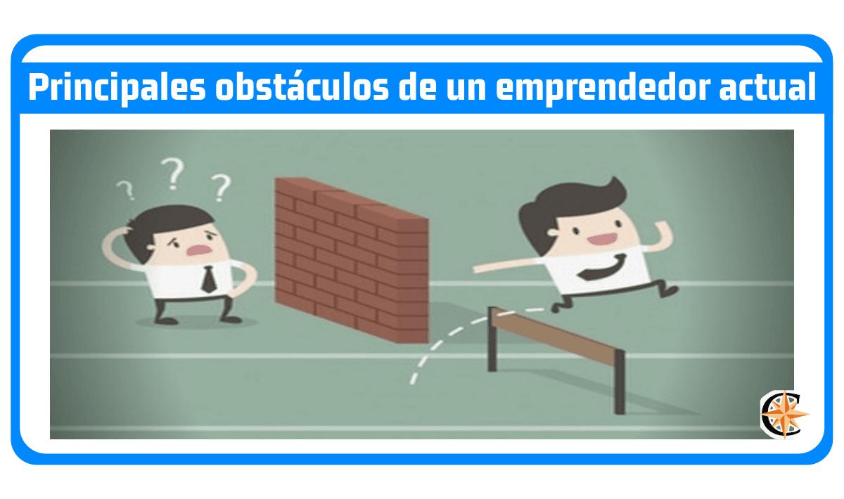 Principales obstáculos de un emprendedor actual