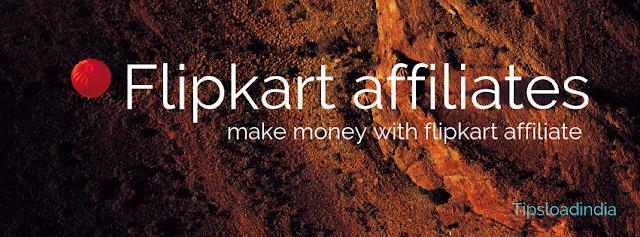 Flipkart affiliates, make money on flipkart affiliate, flipkart affiliate marketing