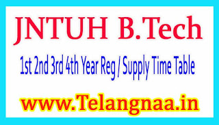 JNTUH B.Tech (CCC) 1st 2nd 3rd 4th Year Reg / Supply Time Table 2017