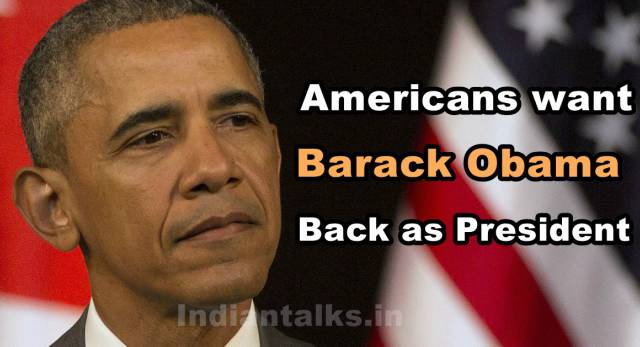 Americans want Barack Obama Back as President