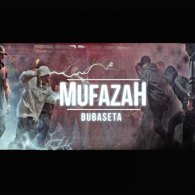 Single: Bubaseta - Mufazah