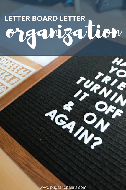 Letter Board Letter Organization // Pugs & Pearls Blog