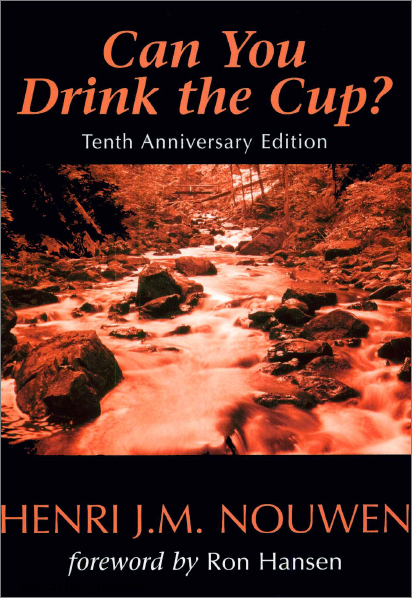 الاب هنري نووين can you drink the cup ? – HENRI J.M. NouwEN
