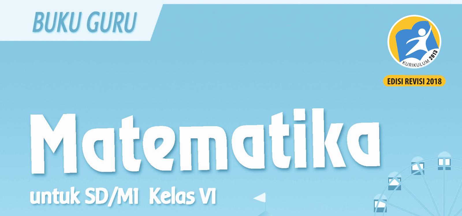 Buku Matematika Kelas 6 Sd Mi Kurikulum 2013 Revisi 2018 Sanjayaops