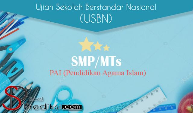 Latihan Soal dan Kunci Jawaban USBN PAI SMP 2019 K13