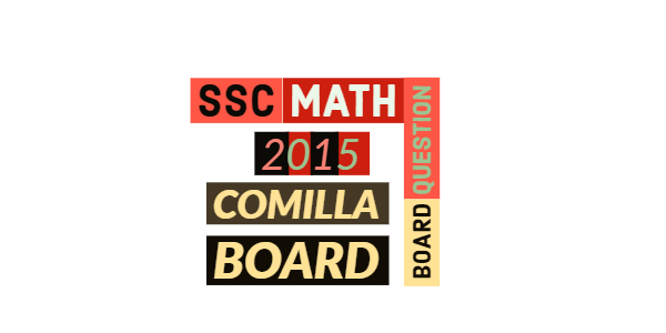 SSC Math Question Paper 2015 of Comilla Board
