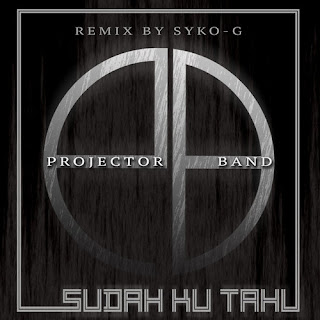 Projector Band - Sudah Ku Tahu (Syko-G Remix) MP3