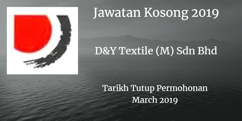 Jawatan Kosong D&Y Textile (M) Sdn Bhd March 2019