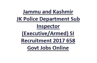 Jammu And Kashmir JK Police Department Sub Inspector (Executive, Armed) SI Recruitment 2017 658 Govt Jobs Online