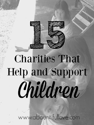 http://www.abountifullove.com/2015/12/15-charities-that-help-and-support.html