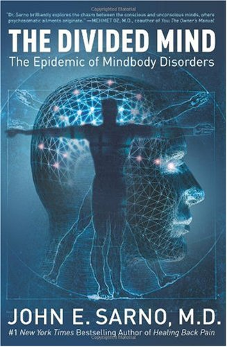 The Divided Mind The Epidemic of Mindbody Disorders By John E.Sarno M.D