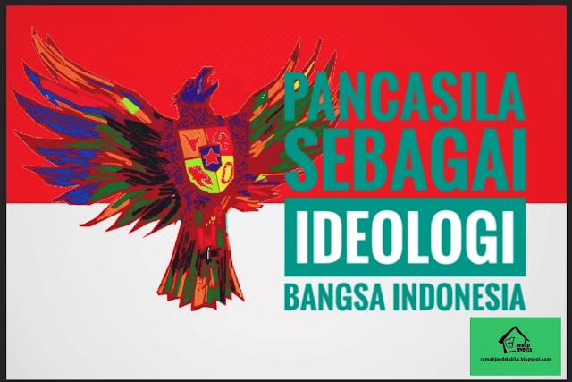Penjelasan Lengkap tentang Pancasila Sebagai Ideologi Bangsa Indonesia