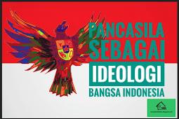 Penjelasan Lengkap Pancasila Sebagai Ideologi Negara Indonesia