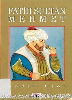 Andre Clot - Fatih Sultan Mehmet