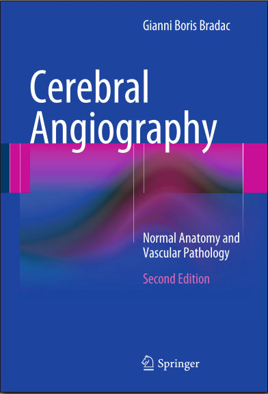 Cerebral Angiography Normal Anatomy and Vascular Pathology 2nd Edition (2014) [PDF]