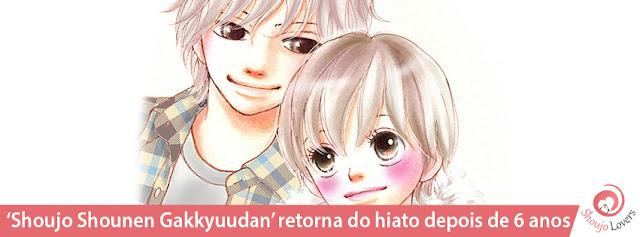 'Shoujo Shounen Gakkyuudan' retorna do hiato depois de 6 anos