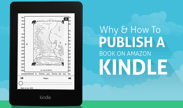 Why And How To Publish a Book on Amazon Kindle