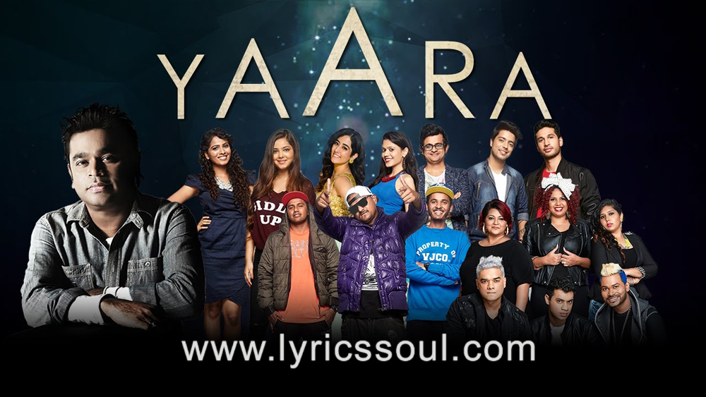 The Yaara lyrics from 'SANAM', The song has been sung by , , . featuring , , , . The music has been composed by AR Rahman, , . The lyrics of Yaara has been penned by Navneeth