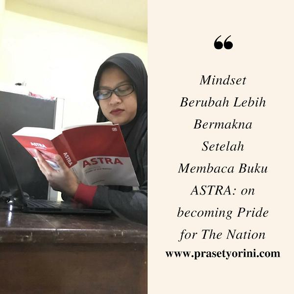 Mindset Berubah Lebih Bermakna Setelah Membaca Buku Astra: on Becoming Pride of The Nation