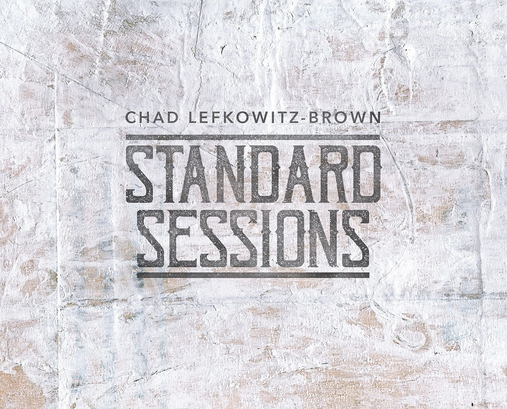 Republic of Jazz: Chad Lefkowitz-Brown - Standard Sessions (SOUND ...