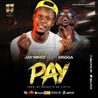 Jaymindz Ft. Erigga - Pay