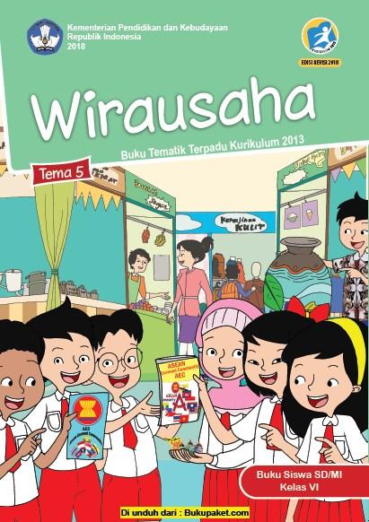 Buku Siswa Kelas 6 SD/MI Kurikulum 2013 Revisi 2018 Semester 1 Tema 5 Wirausaha