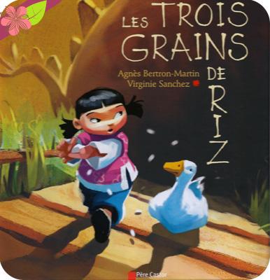 Les Trois grains de riz d'Agnès Berton-Martin et Virginie Sanchez