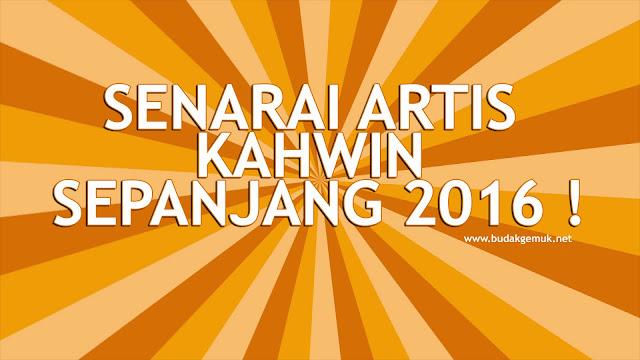 SENARAI ARTIS KAHWIN SEPANJANG 2016 !