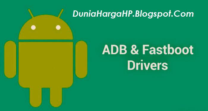 Cara Install ADB & Fastboot Di Komputer Termudah