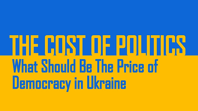 FEATURED | The Cost of Politics: What Should Be The Price of Democracy in Ukraine