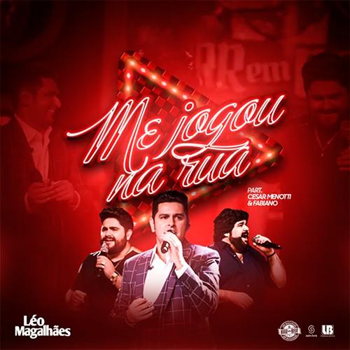 Baixar Música Me Jogou Na Rua – Léo Magalhães Part. César Menotti e Fabiano