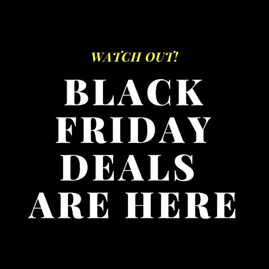 Watch Out For Black Friday 2017 Countdown - Top Tips & Deals