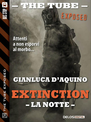 The Tube Exposed #34 - Extinction III - La notte