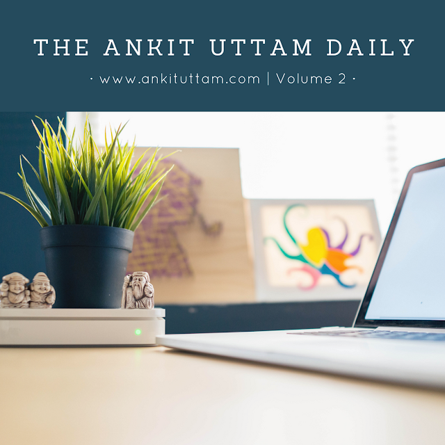 Ankit Uttam Daily - Volume 2