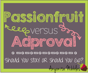 Passionfruit versus Adproval | Should you stay or should you go? from www.anyonita-nibbles.com