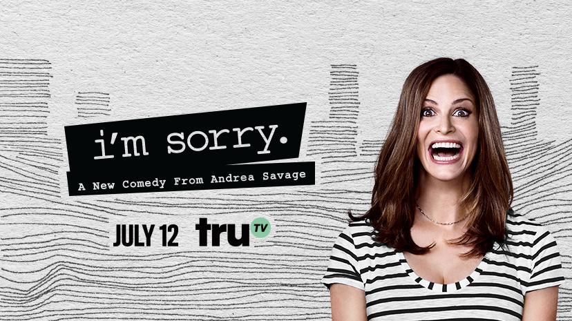 I'm Sorry truTV