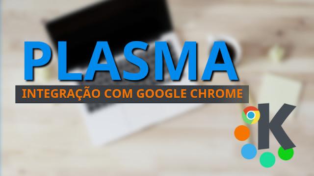 KDE Plasma - Integração com o Google Chrome