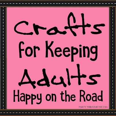 Crafts for Keeping Adults Happy on the Road from Party Through the USA.  These crafts can be done and home and used on your next road trip.  Toys and activities aren't just for kids.