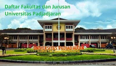 Daftar Lengkap Fakultas Jurusan UNPAD Universitas Padjadjaran Terbaru, Daftar fakultas lengkap UNPAD Universitas Padjadjaran Terbaru, daftar jurusan UNPAD Universitas Padjadjaran Terbaru, daftar program studi UNPAD Universitas Padjadjaran Terbaru