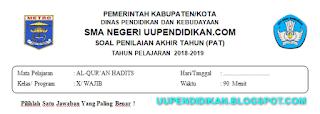 Soal dan Kunci Jawaban UKK/PAT Al-Quran Hadits Kelas 10 MA K13 Tahun 2018/2019
