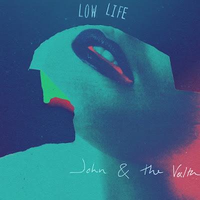 John & The Volta – Low Life