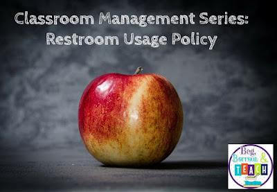 Classroom Management Series: Restroom Usage Policy